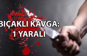 Bıçaklı kavga: 1 yaralı