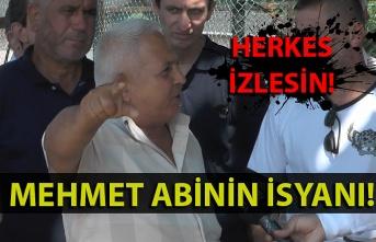 Herkes izlesin… Mehmet abinin isyanı!