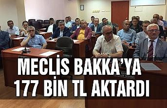 Meclis BAKKA'ya 177 bin TL aktardı