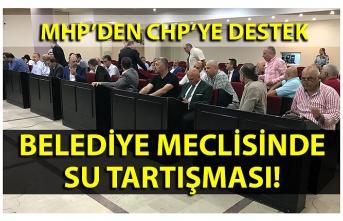 MHP'den CHP'ye destek… Belediye Meclisinde su tartışması!