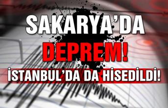 Sakarya'da deprem! İstanbul'da da hissedildi