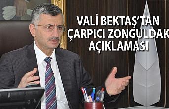 Vali Bektaş'tan çarpıcı Zonguldak açıklaması