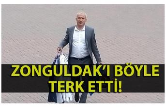 Zonguldak'ı böyle terk etti!