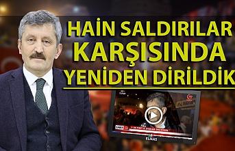 AK Parti İl Başkanı Tosun: ''15 Temmuz yeniden dirilişin, yeniden doğuşun ifadesidir''