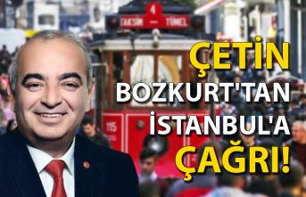 Çetin Bozkurt'tan İstanbul'a çağrı!
