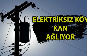 Elektriksiz köy kan ağlıyor