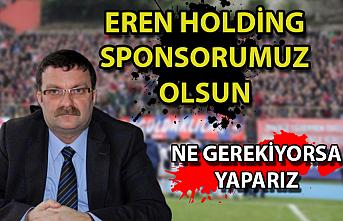 Eren Holding sponsorumuz olsun