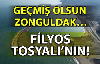 Geçmiş olsun Zonguldak… Filyos Tosyalı'nın!