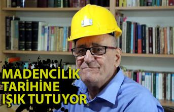Yazdığı kitaplarla madencilik tarihine ışık tutuyor