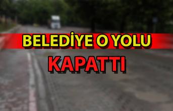 Zonguldak Belediyesi o yolu kapattı