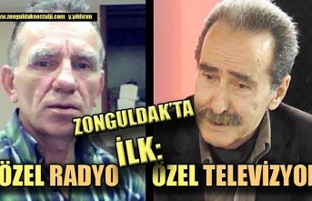 Zonguldak'ta ilk Özel Radyo - Özel Televizyon