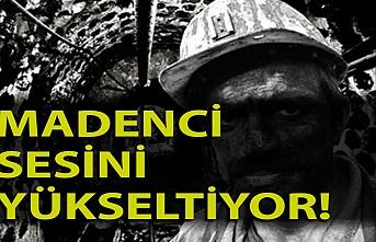 Zonguldak madencisi sesini yükseltiyor
