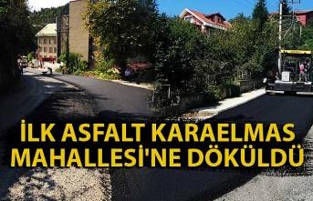 İlk asfalt karaelmas mahallesi'ne döküldü