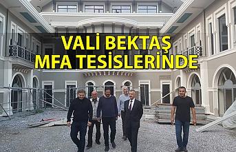 Vali Bektaş MFA tesislerinde