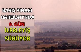 Barış Pınarı Harekat'ı 9'uncu gününde devam ediyor