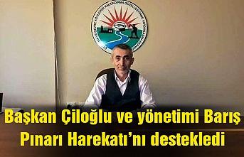 Başkan Çiloğlu ve yönetimi Barış Pınarı Harekatı'nı destekledi