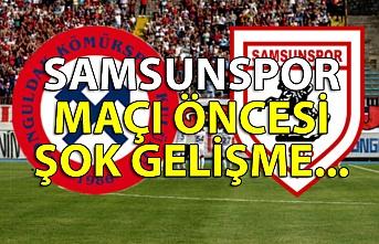Samsunspor maçı öncesi şok gelişme...