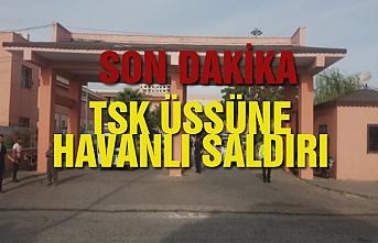TSK üssüne havanlı saldırı: 5 asker yaralı