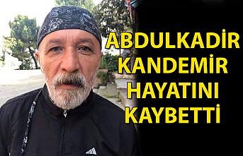 Abdulkadir Kandemir hayatını kaybetti