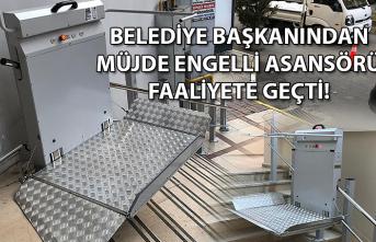 Belediye başkanından müjde engelli asansörü faaliyete geçti!