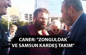"""Caner: """"Zonguldak ve Samsun kardeş takım"""""""