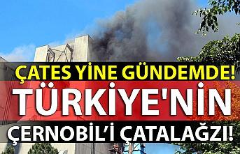 ÇATES YİNE GÜNDEMDE! TÜRKİYE'NİN ÇERNOBİL'İ ÇATALAĞZI!