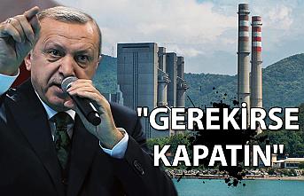 """Cumhurbaşkanı Erdoğan: """"Gerekirse kapatın"""""""