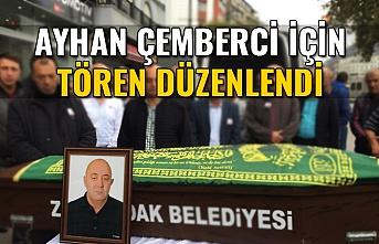 Merhum Ayhan Çemberci'ye İş Hanı Önünde Tören Düzenlendi