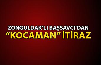 """Zonguldak'lı Başsavcı'dan """"Kocaman"""" İtiraz"""