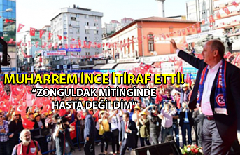 'Zonguldak Mitinginde Hasta Değildim'