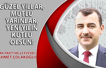 AK Parti Milletvekili Ahmet Çolakoğlu yılbaşı mesajı