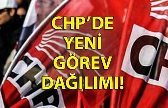 CHP'de yeni görev dağılımı!