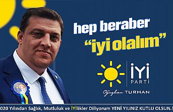 İYİ Parti Kurucu İl Başkan Yardımcısı Oğuzhan Turhan'ın yılbaşı mesajı