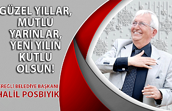 Kdz. Ereğli Belediye Başkanı Halil Posbıyık'ın yılbaşı mesajı