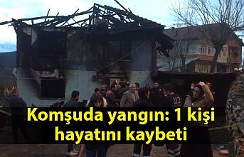 Komşuda yangın: 1 ölü