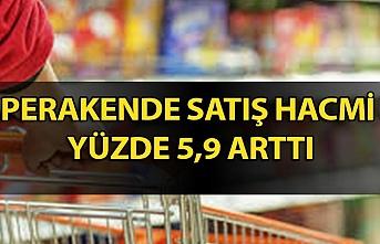 Perakende satış hacmi yüzde 5,9 arttı