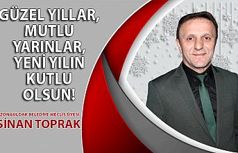 Zonguldak Belediye Meclis Üyesi Sinan Toprak'ın yılbaşı mesajı