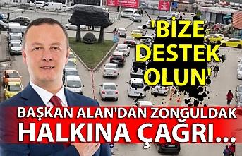 Başkan Alan'dan Zonguldak halkına çağrı... 'Bize destek olun'