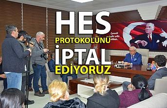 """""""HES PROTOKOLÜNÜ İPTAL EDİYORUZ"""""""