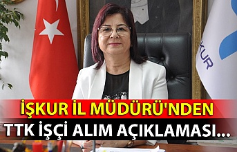 İŞKUR İl Müdürü'nden TTK işçi alım açıklaması...