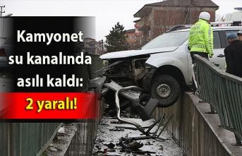 Kamyonet su kanalında asılı kaldı: 2 yaralı!
