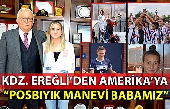 """KDZ. EREĞLİ'DEN AMERİKA'YA… """"POSBIYIK MANEVİ BABAMIZ"""""""