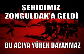 Şehidimiz Zonguldak'ta...