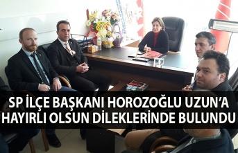 SP İlçe Başkanı Horozoğlu Uzun'a hayırlı olsun dileklerinde bulundu