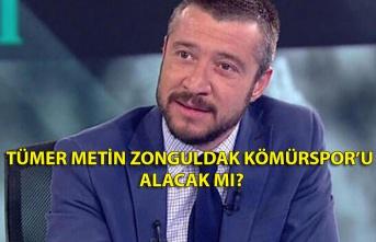 Tümer Metin Zonguldaksporu alacak mı?
