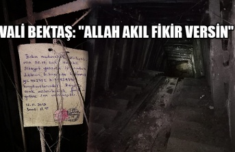"Vali Bektaş: ""Allah akıl fikir versin"""