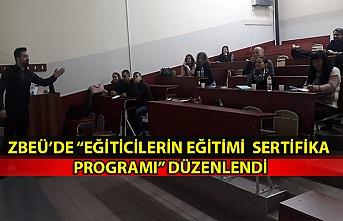 """ZBEÜ'de """"Eğiticilerin Eğitimi Sertifika Programı"""" düzenlendi"""