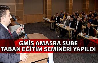 GMİS Amasra şube taban eğitim semineri yapıldı