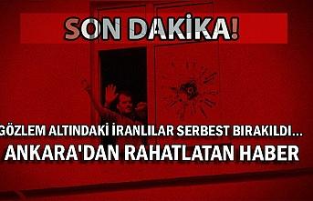 Gözlem altındaki İranlılar serbest bırakıldı... Ankara'dan rahatlatan haber