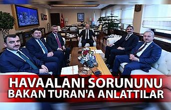Havaalanı sorununu Bakan Turan'a anlattılar